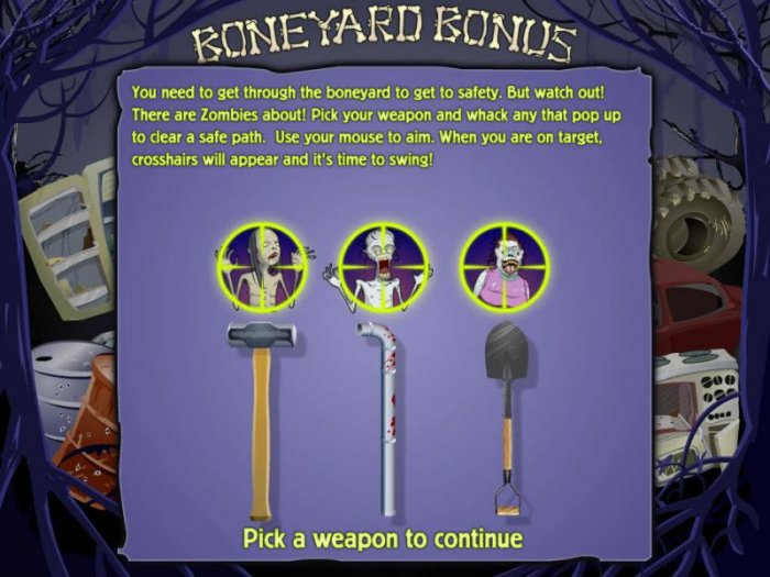 you need to get through the boneyard to get to safety. but watch out. there are zombies about. pick your weapon and whack any that pop up to clear a safe path. - All Online Pokies