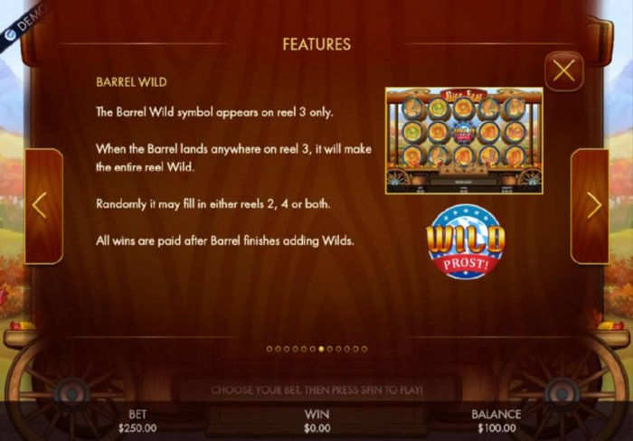 Barrel Wild - The Barrel Wild symbol appears on reel 3 only. When the Barrel Wild linads anywhere on reel 3, it will make the entire reel wild. Randomly it may fill in either reels 2, 4 or both. by All Online Pokies